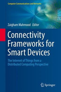 Abbildung von Mahmood | Connectivity Frameworks for Smart Devices | 1. Auflage | 2016 | beck-shop.de