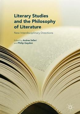 Abbildung von Selleri / Gaydon | Literary Studies and the Philosophy of Literature | 1. Auflage | 2016 | beck-shop.de