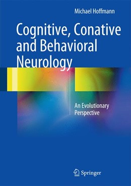 Abbildung von Hoffmann | Cognitive, Conative and Behavioral Neurology | 1st ed. 2016 | 2016 | An Evolutionary Perspective