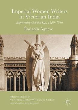Abbildung von Agnew | Imperial Women Writers in Victorian India | 1. Auflage | 2017 | beck-shop.de