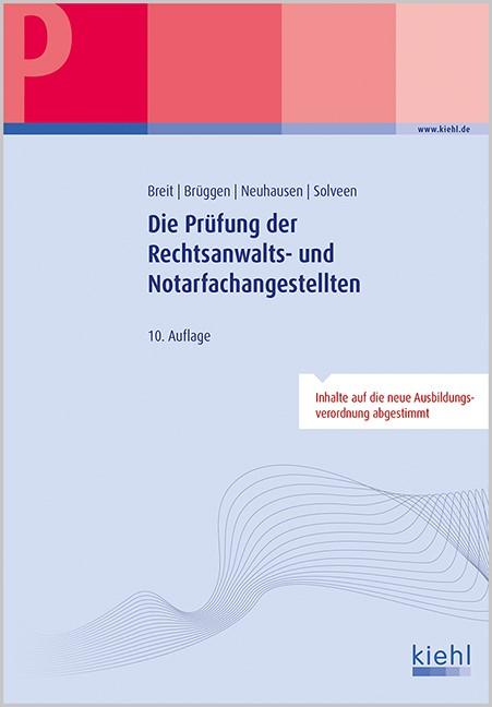 Die Prüfung der Rechtsanwalts- und Notarfachangestellten | Breit / Brüggen / Neuhausen / Solveen | Buch (Cover)