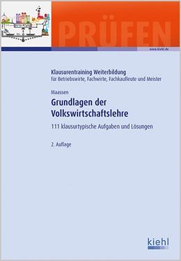 Abbildung von Maassen   Grundlagen der Volkswirtschaftslehre   2. Auflage   2021   beck-shop.de