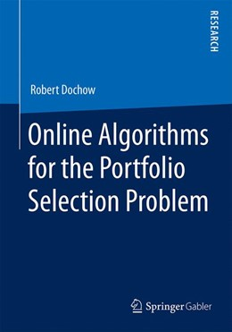 Abbildung von Dochow | Online Algorithms for the Portfolio Selection Problem | 1st ed. 2016 | 2016