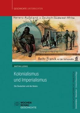 Abbildung von Ludwig | Kolonialismus und Imperialismus | 1. Auflage | 2015 | beck-shop.de