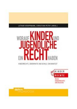 Abbildung von Krappmann / Petry | Worauf Kinder und Jugendliche ein Recht haben | 1. Auflage | 2016 | beck-shop.de
