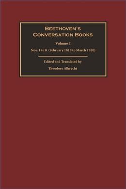 Abbildung von Albrecht | Beethoven's Conversation Books | 2018 | Volume 1: Nos. 1 to 8 (Februar...