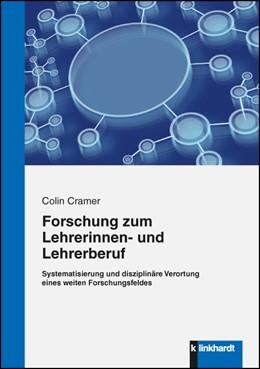 Abbildung von Cramer | Forschung zum Lehrerinnen- und Lehrerberuf | 1. Auflage | 2016 | beck-shop.de
