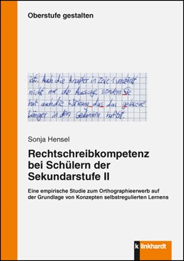 Abbildung von Hensel   Rechtschreibkompetenz bei Schülern der Sekundarstufe II   2016   Eine empirsche Studie zuzm Ort...