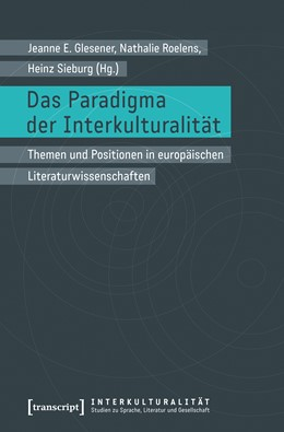 Abbildung von Glesener / Roelens / Sieburg | Das Paradigma der Interkulturalität | 2017 | Themen und Positionen in europ... | 11
