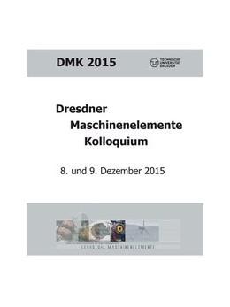 Abbildung von Schlecht | Dresdner Maschinenelemente Kolloquium | 2015 | 8. und 9. Dezember 2015