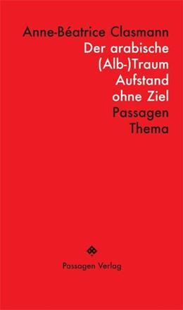 Abbildung von Clasmann | Der arabische (Alb-)Traum | 2. Auflage | 2016 | beck-shop.de