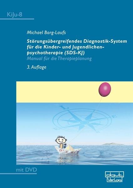 Störungsübergreifendes Diagnostik-System für die Kinder- und Jugendlichenpsychotherapie (SDS-KJ)   Borg-Laufs   3. Auflage, 2016   Buch (Cover)