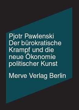 Abbildung von Pawlenski / Velminski | Der bürokratische Krampf und die neue Ökonomie politische Kunst | 1. Auflage | 2016 | beck-shop.de