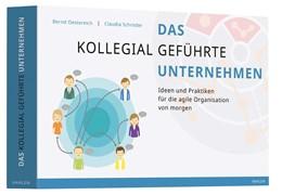 Abbildung von Oestereich / Schröder | Das kollegial geführte Unternehmen | 2017 | Ideen und Praktiken für die ag...