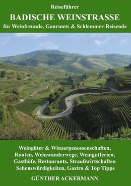 Abbildung von Ackermann | Badische Weinstraße | 2016 | für Weinfreunde, Gourmets & Sc...