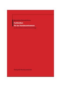 Abbildung von Bornhofen / Schmitz / Kraus | Fachlexikon für das Standesamtswesen | 9., überarbeitete und aktualisierte Auflage | 2016