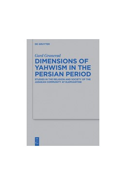 Abbildung von Granerød   Dimensions of Yahwism in the Persian Period   2016   Studies in the Religion and So...   488