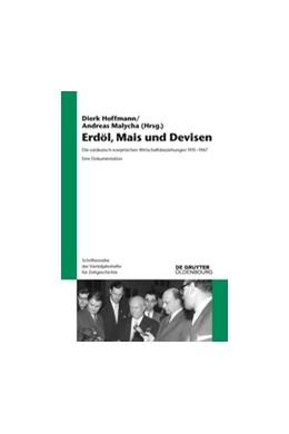Abbildung von Hoffmann / Malycha | Erdöl, Mais und Devisen | 2016 | Die ostdeutsch-sowjetischen Wi...