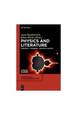 Abbildung von Heydenreich / Mecke | Physics and Literature | 2021 | Concepts – Transfer – Aestheti...