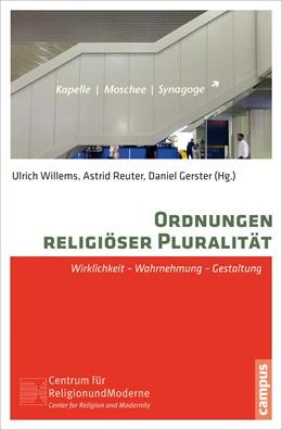 Abbildung von Willems / Reuter / Gerster | Ordnungen religiöser Pluralität | 2016 | Wirklichkeit - Wahrnehmung - G... | 3