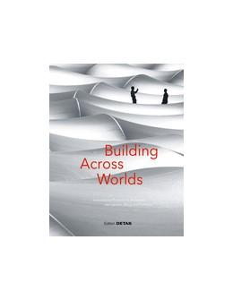 Abbildung von Schittich | Building Across Worlds | 2016 | International Projects by Arch...