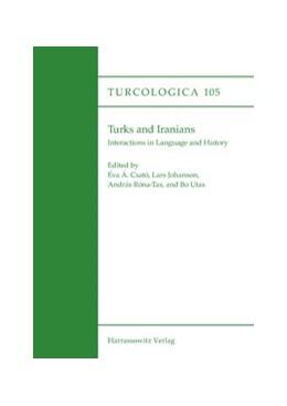 Abbildung von Csató / Johanson | Turks and Iranians. Interactions in Language and History | 1. Auflage | 2016 | beck-shop.de