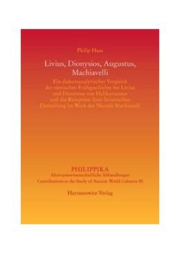 Abbildung von Haas | Livius, Dionysios, Augustus, Machiavelli | 1. Auflage | 2015 | beck-shop.de