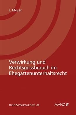 Abbildung von Moser | Verwirkung und Rechtsgebrauch beim Ehegattenunterhalt | 2016