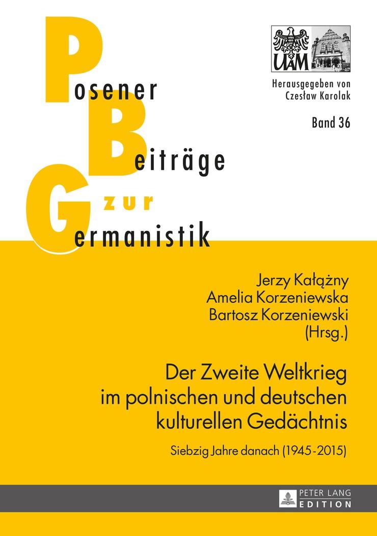 Der Zweite Weltkrieg im polnischen und deutschen kulturellen Gedächtnis | Kalazny / Korzeniewska / Korzeniewski, 2016 | Buch (Cover)