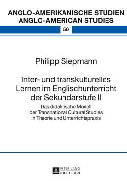 Abbildung von Siepmann | Inter- und transkulturelles Lernen im Englischunterricht der Sekundarstufe II | 1. Auflage | 2016 | 50 | beck-shop.de