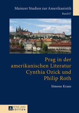 Abbildung von Kraus | Prag in der amerikanischen Literatur: Cynthia Ozick und Philip Roth | 2015 | 67