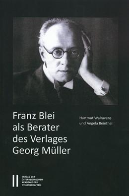 Abbildung von Walravens / Reinthal | Franz Blei als Berater des Verlages Georg Müller | 1. Auflage | 2016 | 873 | beck-shop.de