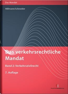 Abbildung von Hillmann / Schneider | Das verkehrsrechtliche Mandat • Band 2 | 7. Auflage | 2016 | Verkehrszivilrecht