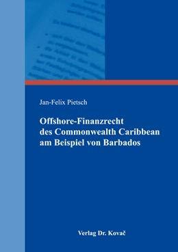 Abbildung von Pietsch | Offshore-Finanzrecht des Commonwealth Caribbean am Beispiel von Barbados | 2016 | 10