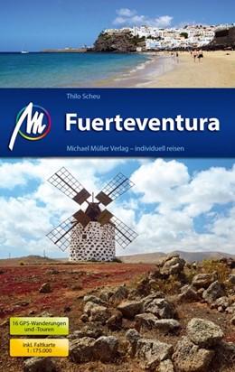 Abbildung von Scheu | Fuerteventura Reiseführer Michael Müller Verlag | 1. Auflage | 2017 | Individuell reisen mit vielen ...