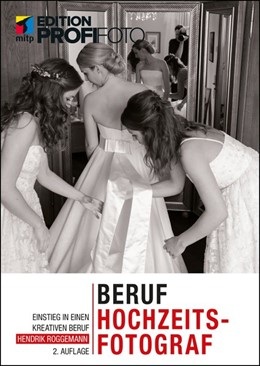 Abbildung von Roggemann | Beruf Hochzeitsfotograf | 2. Auflage | | beck-shop.de