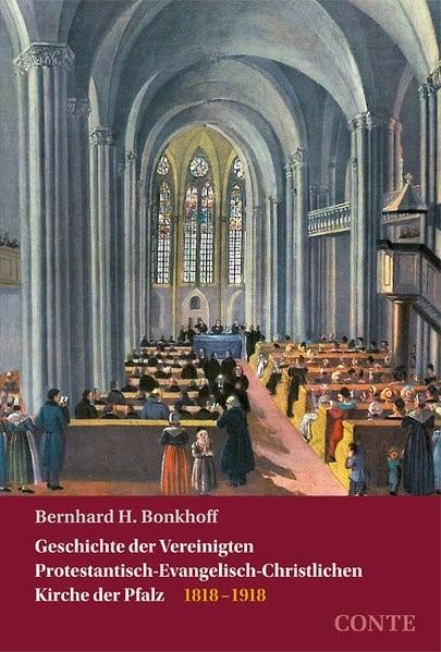 Abbildung von Bonkhoff | Geschichte der Vereinigten Protestantisch-Evangelisch-Christlichen Kirche der Pfalz 1 | 2016