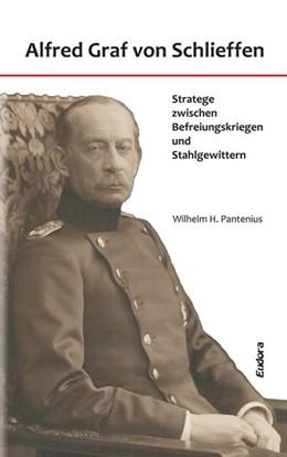 Abbildung von Pantenius | Alfred Graf von Schlieffen | 1. Auflage | 2016 | beck-shop.de