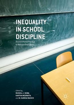 Abbildung von Skiba / Mediratta | Inequality in School Discipline | 1. Auflage | 2016 | beck-shop.de