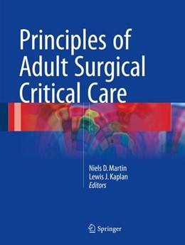 Abbildung von Martin / Kaplan | Principles of Adult Surgical Critical Care | 1st ed. 2016 | 2016