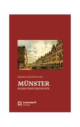 Abbildung von Haunfelder | Münster - Kleine Stadtgeschichte | 1. Auflage | 2016 | beck-shop.de
