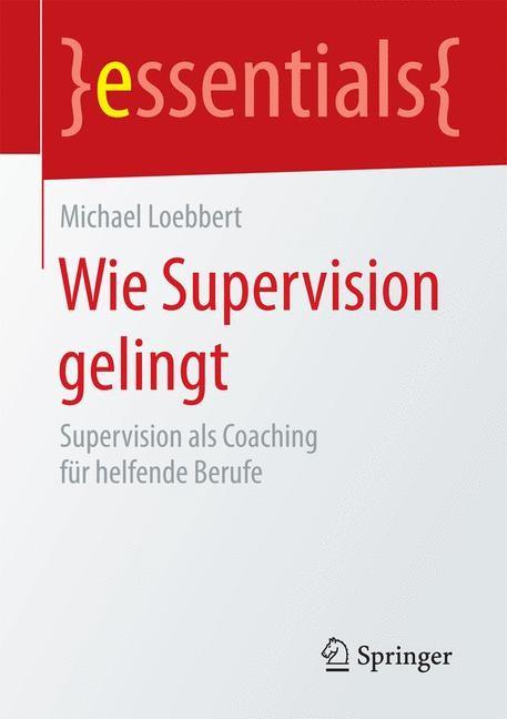 Wie Supervision gelingt | Loebbert, 2016 | Buch (Cover)