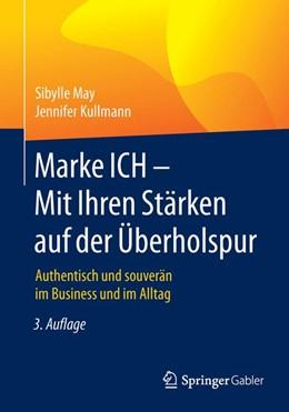 Abbildung von May / Kullmann | Marke ICH - Mit Ihren Stärken auf der Überholspur | 3. Aufl. 2016 | 2016 | Authentisch und souverän im Bu...