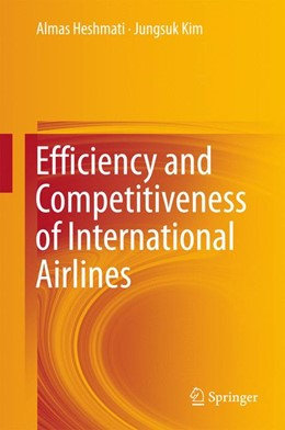 Abbildung von Heshmati / Kim | Efficiency and Competitiveness of International Airlines | 1. Auflage | 2016 | beck-shop.de
