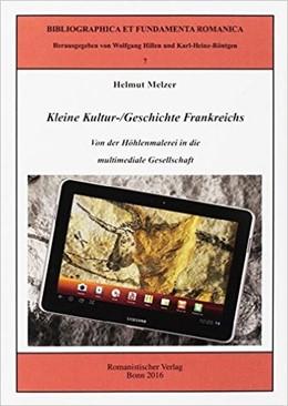 Abbildung von Melzer | Kleine Kultur-/Geschichte Frankreichs | 2., neu bearbeitete und aktualisierte | 2016 | Von der Höhlenmalerei in die m...