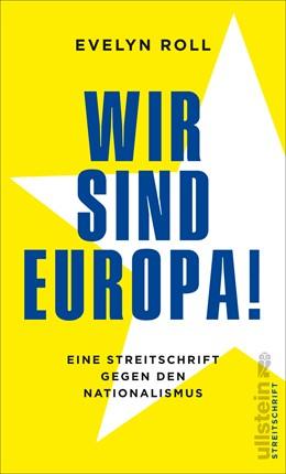 Abbildung von Roll | Wir sind Europa! | 1. Auflage | 2016 | beck-shop.de