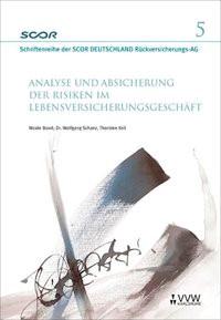 Analyse und Absicherung der Risiken im Lebensversicherungsgeschäft | Bowé / Zietsch / Schanz, 2006 | Buch (Cover)