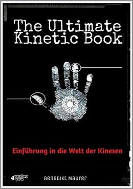 Abbildung von Maurer | The Ultimate Kinetic Book | 2016 | Einführung in die Welt der Kin...