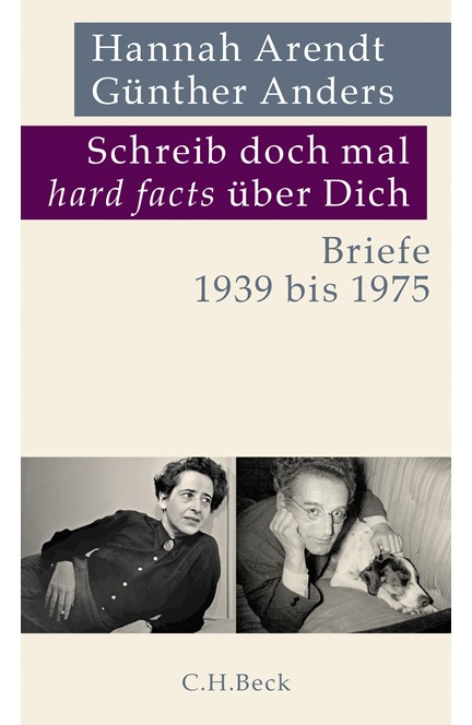 Cover: Guenther Anders|Günther Anders|Hannah Arendt, Schreib doch mal 'hard facts' über Dich