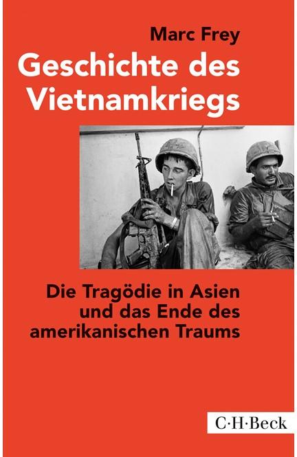 Cover: Marc Frey, Geschichte des Vietnamkriegs